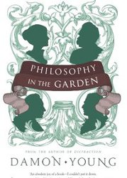 PHILOSOPHY IN THE GARDEN by Damon Young
