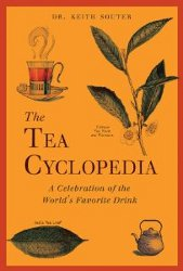 THE TEA CYCLOPEDIA by Dr. Keith Souter