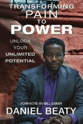 TRANSFORMING PAIN TO POWER by Daniel Beaty