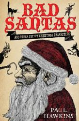 BAD SANTAS by Paul Hawkins