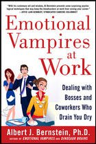 EMOTIONAL VAMPIRES AT WORK by Albert J. Bernstein, Ph.D.