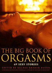 THE BIG BOOK OF ORGAMS, edited by Rachel Kramer Bussel