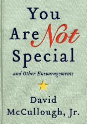 YOU ARE (NOT) SPECIAL by David McCullough, Jr.