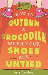 HOW TO OUTRUN A CROCODILE WHEN YOU