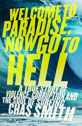 WELCOME TO PARADISE, NOW GO TO HELL by Chas Smith