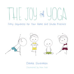 THE JOY OF YOGA by Emma Silverman