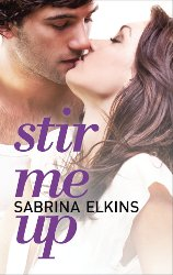 STIR ME UP by Sabrina Elkins