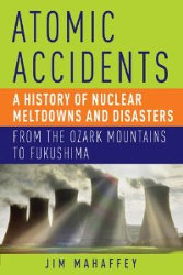 ATOMIC ACCIDENTS by Jim Mahaffey