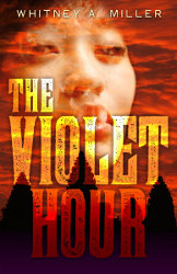 THE VIOLET HOUR by Whitney Miller