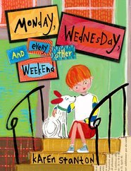 MONDAY, WEDNESDAY, AND EVERY OTHER WEEKEND by Karen Stanton