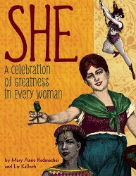 SHE: A Celebration of Greatness in Every Woman by Mary Anne Radmacher