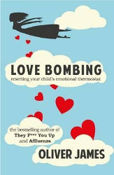 LOVE BOMBING: Reset Your Child