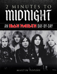 2 Minutes to Midnight: An IRON MAIDEN Day-by-Day by Martin Popoff