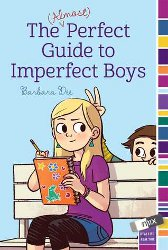 THE (ALMOST) PERFECT GUIDE TO IMPERFECT BOYS by Barbara Dee