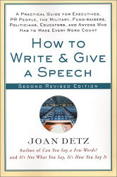 HOW TO WRITE AND GIVE A SPEECH, 3rd Edition by Joan Detz