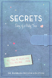 SECRETS: Diary of a Gutsy Teen by Dr. Barbara Becker Holstein