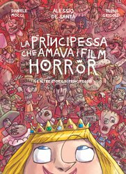 THE PRINCESS THAT LOVED HORROR MOVIES by Alessio De Santa – Daniele Mocci- Elena Grigoli