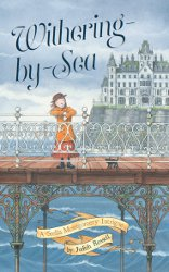 WITHERING-BY-SEA: A Stella Montgomery Intrigue by Judith Rossell