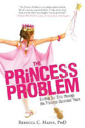 THE PRINCESS PROBLEM by Rebecca C. Hains, PhD