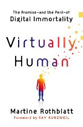 VIRTUALLY HUMAN by Martine Rothblatt