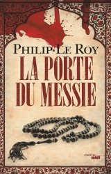 LA PORTE DU MESSIE  by Philip Le Roy