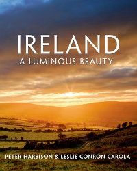 IRELAND: A Luminous Beauty by Peter Harbison and Leslie Conron Carola