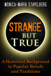 STRANGE BUT TRUE by Monica-Maria Stapelberg