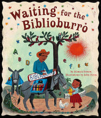 WAITING FOR THE BIBLIOBURRO by Monica Brown, illustrated by John Parra