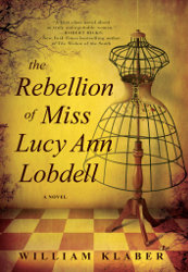 REBELLION OF MISS LUCY ANN LOBDELL by William Klaber