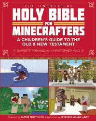 THE UNOFFCIAL HOLY BIBLE FOR MINECRAFTERS by Chris Miko and Garrett Romnes