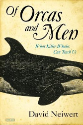 OF ORCAS AND MEN by David Neiwert