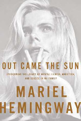 INVISIBLE GIRL (YA memoir) + OUT CAME THE SUN by Mariel Hemingway