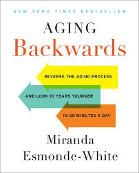AGING BACKWARDS by Miranda Esmonde-White