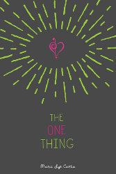 THE ONE THING by Marci Curtis