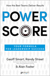 POWER SCORE by Geoff Smart, Randy Street, and Alan Foster