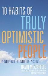 10 HABITS OF TRULY OPTIMISTIC PEOPLE by David Mezzapelle