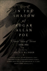 IN THE SHADOW OF EDGAR ALLAN POE: Classic Tales of Horror 1816 – 1914 edited by Leslie S. Klinger