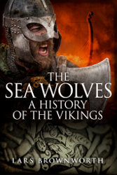 THE SEAWOLVES: THE VIKINGS  by Lars Brownworth