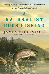 A NATURALIST GOES FISHING by James McClintock