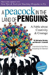 PEACOCK IN THE LAND OF PENGUINS 4th Edition by BJ Gallagher and Warren H. Schmidt