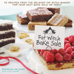 Fat Witch Bake Sale: 67 Recipes from the Beloved Fat Witch Bakery for Your Next Bake Sale or Party by Patricia Helding, Lucy Baker