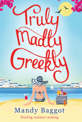 TRULY, MADLY, GREEKLY by Mandy Baggot