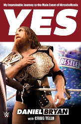 YES! by Daniel Bryan with Craig Tello