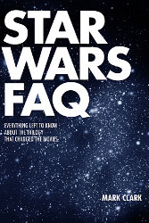 Star Wars FAQ by Mark Clark