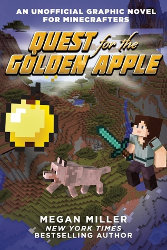 Minecraft képregények: QUEST FOR THE GOLDEN APPLE and REVENGE OF THE ZOMBIE MONKS: Unofficial Graphic Novels for Minecrafters by Megan Miller