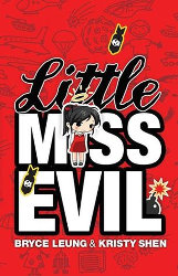 LITTLE MISS EVIL by Bryce Leung and Kristy Shen