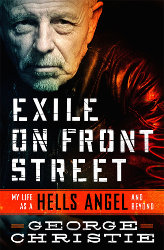 EXILE ON FRONT STREET: My Life as a Hells Angel...And Beyond by George Christie