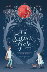 THE SILVER GATE by Kristen Bailey