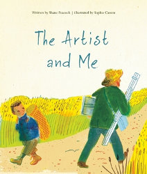 THE ARTIST AND ME by Shane Peacock, illustrated by Sophie Casson