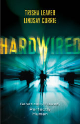 HARDWIRED by Trisha Leaver and Lindsay Currie